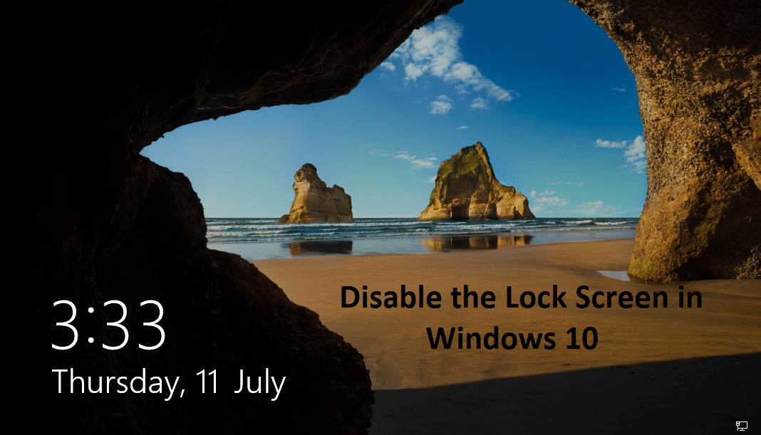 Disable the Lock Screen in Windows 10 [GUIDE]